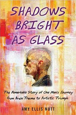 Shadows Bright as Glass by Amy Ellis Nutt